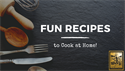 Fun Recipes to Cook at Home