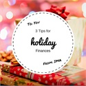 3 Tips for Holiday Finances