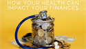 How Your Health Can Impact Your Finances