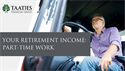 Your Retirement Income: Part-Time Work