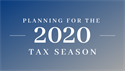 Planning for the 2020 Tax Season