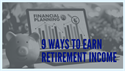 9 Ways To Earn Retirement Income