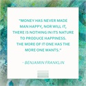 Money will NOT Make You Happy BenjaminFranklin Says So