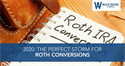 2020: The Perfect Storm for Roth Conversions
