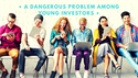 A DANGEROUS PROBLEM AMONG YOUNG INVESTORS