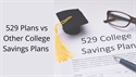529 Plans vs Other College Savings Plans