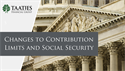 New for 2020: Changes to Social Security and Contribution Limits