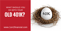 Should You Rollover Your Old 401(k) Plan?