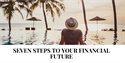 Seven Steps to Your Financial Future