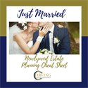 Just Married: Newlywed Estate Planning Cheat Sheet