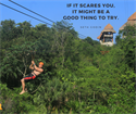 IF IT SCARES YOU IT MIGHT BE A GOOD THING DAVID LOPEZ ZIPLINE CANCUN XPLOR
