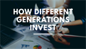 How Different Generations Invest