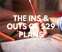 The Ins & Outs of 529 Plans