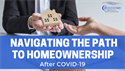 Navigating the Path to Homeownership After COVID-19