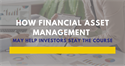 How Financial Asset Management May Help Investors Stay the Course