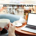 A Quick Comparison of Retirement Plans