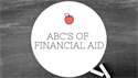 ABCs of Financial Aid