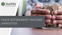 Your Retirement Income: Annuities