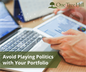Avoid Playing Politics with Your Portfolio