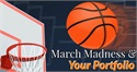 March Madness, Cindarella, & Your Portfolio