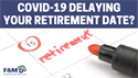 COVID-19 Delaying Your Retirement Date?