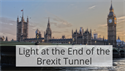Light at the End of the Brexit Tunnel