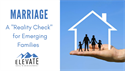 "Marriage - A ""Reality Check"" for Emerging Families"