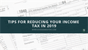 Tips for Reducing Your Income Tax in 2019