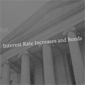 Interest Rate Increases and Bonds