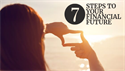 7 Steps to Your Financial Future