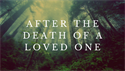 After the Death of a Loved One