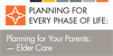 Planning for Your Parents — Elder Care