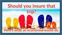 Should you insure that trip or TV? Here's what an economist would do
