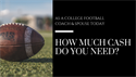 As a College Football Coach & Spouse Today – How Much Cash Do You Need?