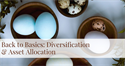 Back to Basics: Diversification and Asset Allocation