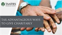 Tax-Advantageous Ways to Give Charitably
