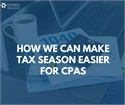 How Can We Make Tax Season Easier on CPAs?