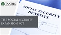 The Social Security Expansion Act:  What You Need to Know