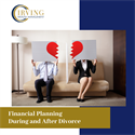 Financial Planning During and After Divorce