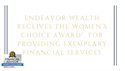 Endeavor Wealth Receives the Women's Choice Award®  for Providing Exemplary Financial Services