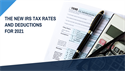 The New IRS Tax Rates and Deductions for 2021