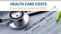 Health Care Costs Expected to Jump in 2021