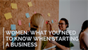 Women: What You Should Know When Starting a Business