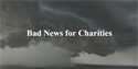 Bad News for Charities