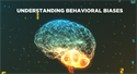 Understanding Behavioral Bias