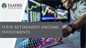 Your Retirement Income: Investments