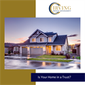 Is Your Home in a Trust?