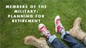 Members of the Military: Planning for Retirement