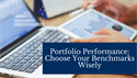 Portfolio Performance: Choose Your Benchmarks Wisely