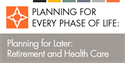 Planning for Later: Retirement and Health Care